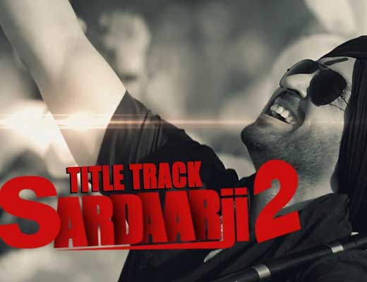Sardaarji 2 (Title Song) Lyrics - Diljit Dosanjh