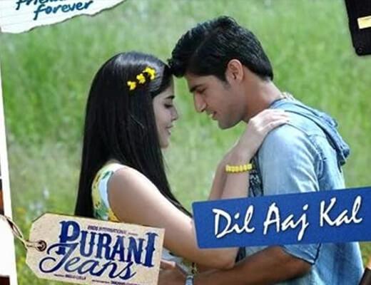 Dil Aaj Kal Lyrics - Purani Jeans