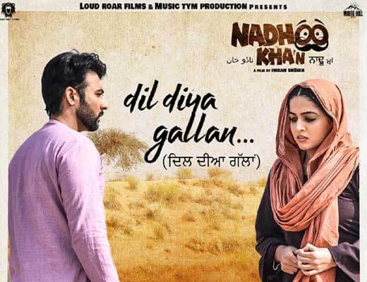 Dil Diya Gallan Lyrics - Nadhoo Khan