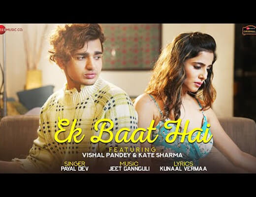 Ek Baat Hai Lyrics – Payal Dev