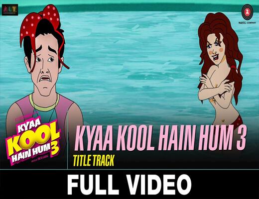 Kya-Kool-Hain-Hum-(Title-Track)---Kya-Kool-Hain-Hum---Lyrics-In-Hindi
