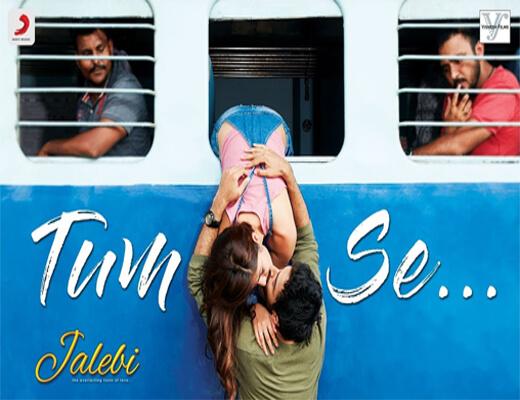 Tum-Se---Jalebi---Lyrics-In-Hindi