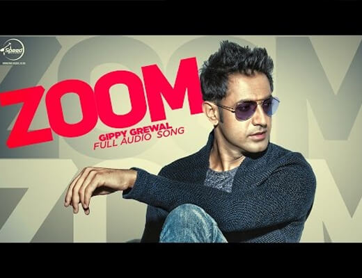 Zoom Lyrics - Gippy Grewal
