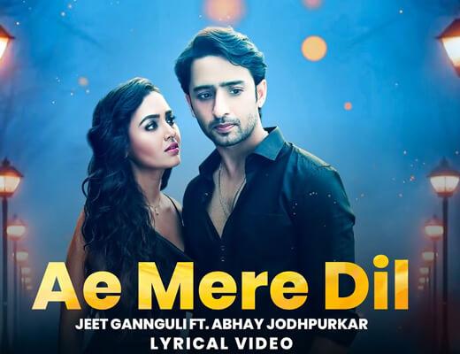 Ae Mere Dil Hindi Lyrics – Abhay Jodhpurkar