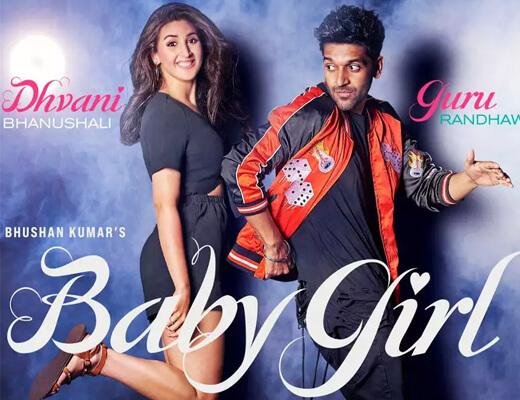 Baby Girl Lyrics – Guru Randhawa, Dhvani Bhanushali
