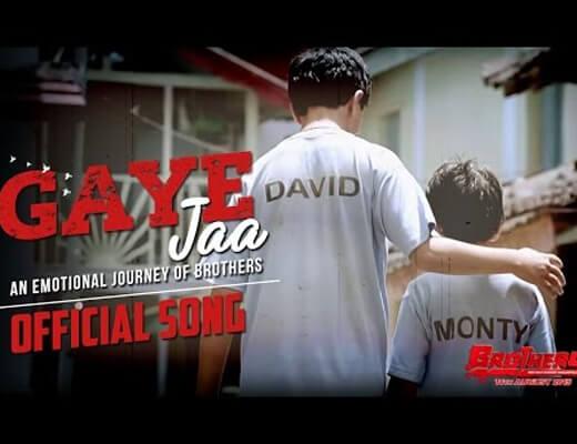 Gaaye Jaa Lyrics - Brothers