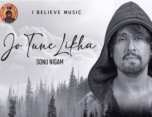 Jo Tune Likha Lyrics – Sonu Nigam