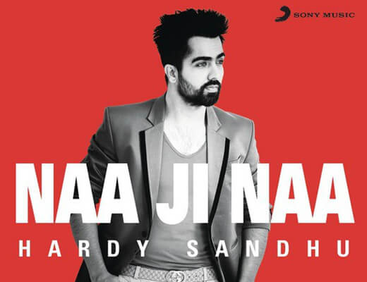 Naa Ji Naa Lyrics - Harrdy Sandhu