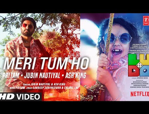 Meri Tum Ho Lyrics – Ludo