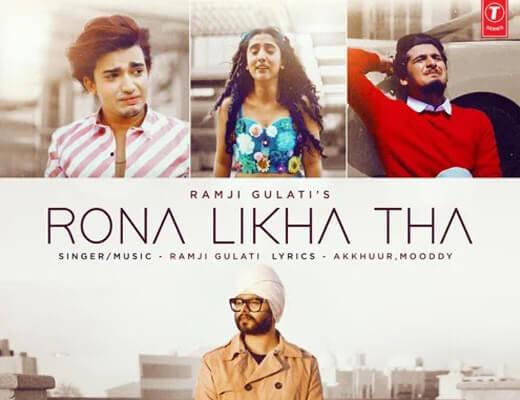 Rona Likha Tha Lyrics – Ramji Gulati