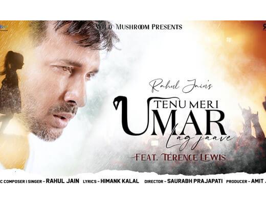 Tenu Meri Umar Lag Jaave Lyrics – Rahul Jain