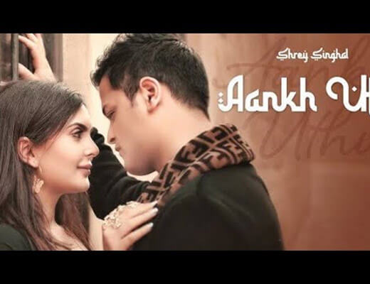 Aankh Uthi Lyrics – Shrey Singhal