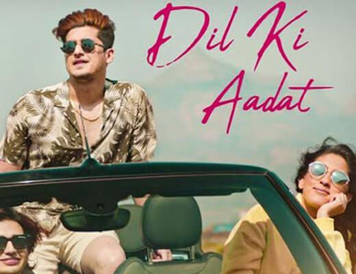 Dil Ki Aadat Lyrics – Stebin Ben
