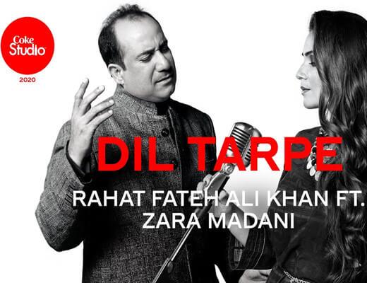 Dil Tadpe Lyrics – Rahat Fateh Ali Khan ft. Zara Madani
