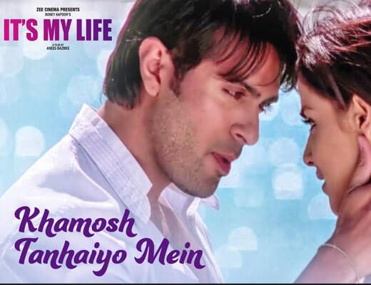 Khamosh Tanhaiyo Mein Lyrics – It's My Life