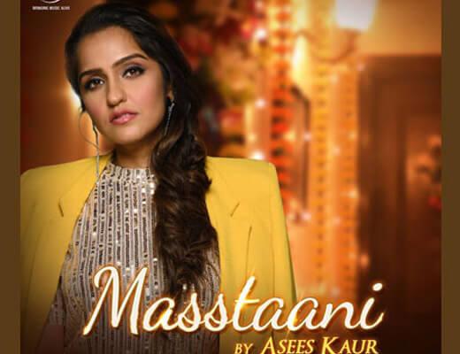 Masstaani Lyrics – Asees Kaur