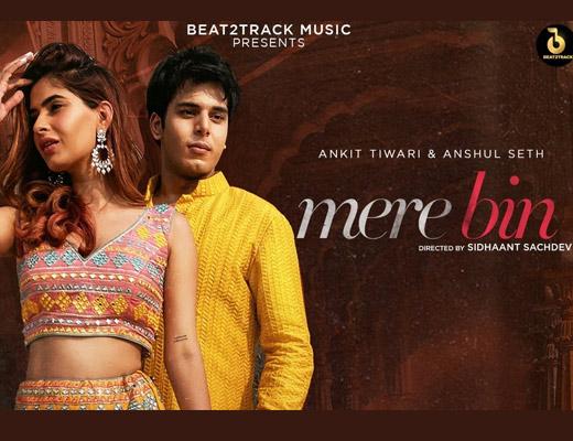 Mere Bin Lyrics – Ankit Tiwari