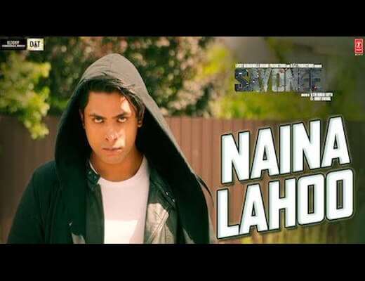 Naina Lahoo Lyrics – Sayonee