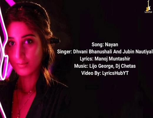 Nayan Lyrics – Dhvani Bhanushali, Jubin Nautiyal