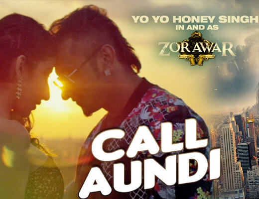 Call Aundi lyrics - yo yo honey singh