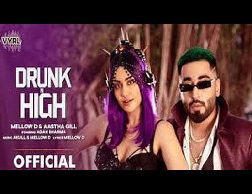 Drunk N High Lyrics – Mellow D & Aastha Gill