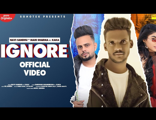 Ignore Lyrics – Kaka, Navi Sandhu