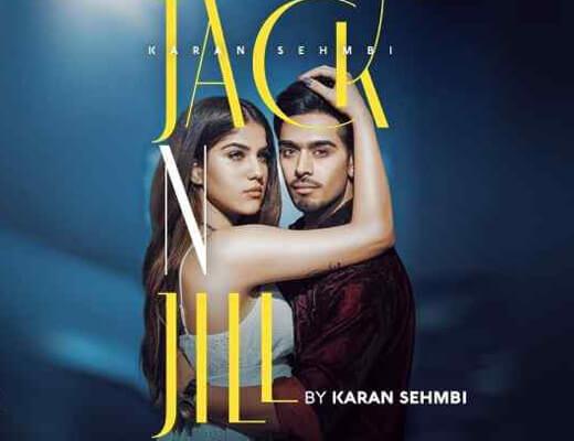 Jack N Jill Lyrics – Karan Sehmbi