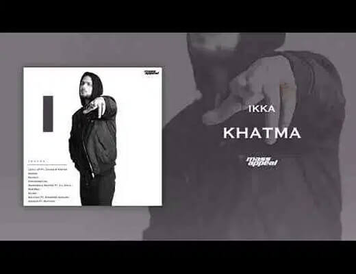 Khatma Song Lyrics – Ikka