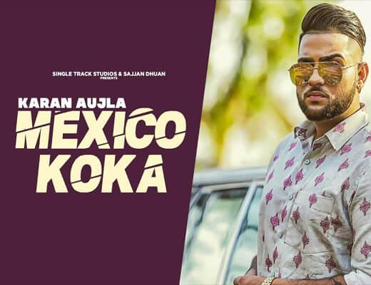 Mexico Koka Lyrics – Karan Aujla