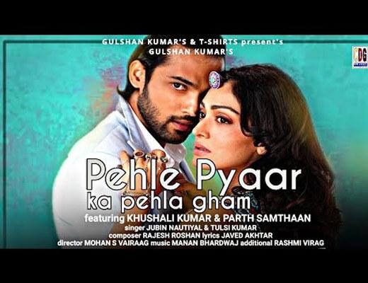Pehle Pyaar Ka Pehla Gham Lyrics – Tulsi Kumar, Jubin Nautiyal