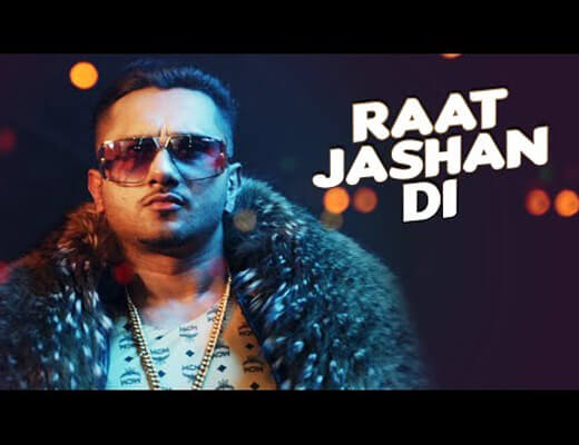 Raat Jashan Di Lyrics - Yo Yo Honey Singh