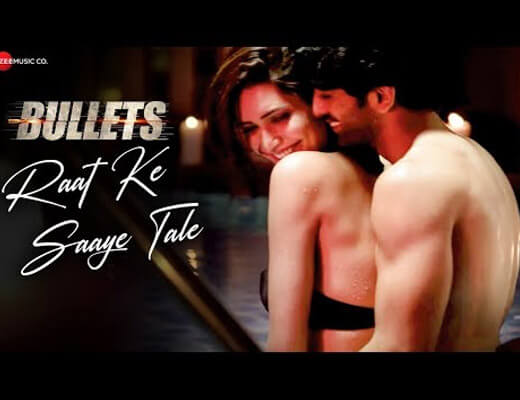 Raat Ke Saaye Tale Lyrics – Bullets