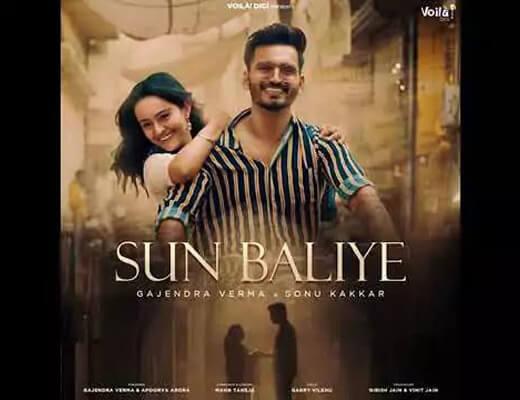 Sun Baliye Lyrics – Sonu Kakkar, Gajendra Verma