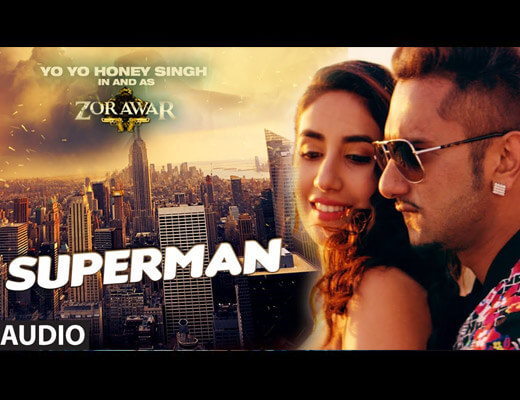 Superman Lyrics - Yo Yo Honey Singh