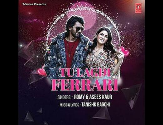 Tu Lagdi Ferrari Lyrics – Romy, Asees Kaur