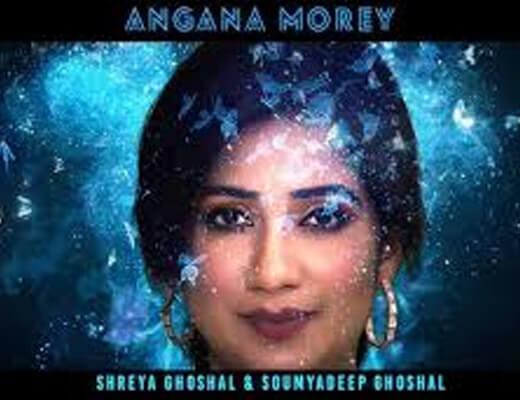 Angana Morey Lyrics – Shreya Ghoshal