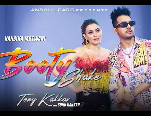 Booty Shake Lyrics – Tony Kakkar, Sonu Kakkar
