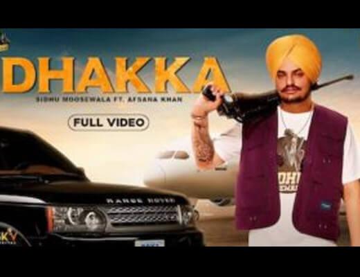 Dhakka Lyrics – Sidhu Moose Wala, Afsana Khan