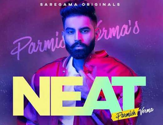 Neat Song Lyrics – Parmish Verma