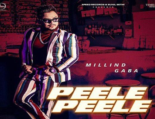 Peele Peele Lyrics – Millind Gaba