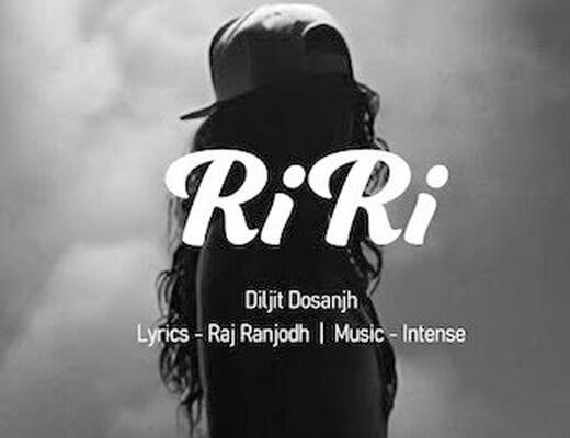 RiRi Rihanna Lyrics – Diljit Dosanjh