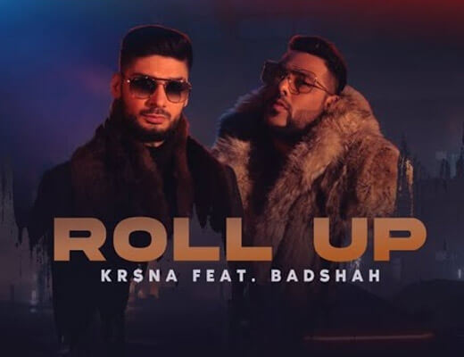 Roll Up Lyrics – Kr$na, Badshah