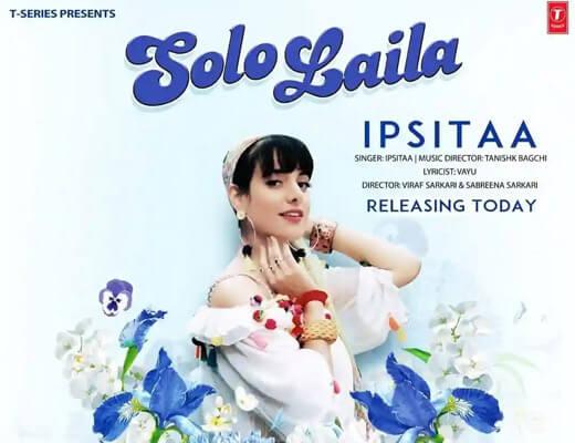Solo Laila Lyrics – Ipsitaa