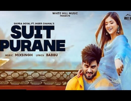 Suit Purane Lyrics – Shipra Goyal, Inder Chahal