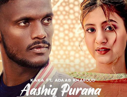 Aashiq Purana Lyrics – Kaka, Adaab Kharoud