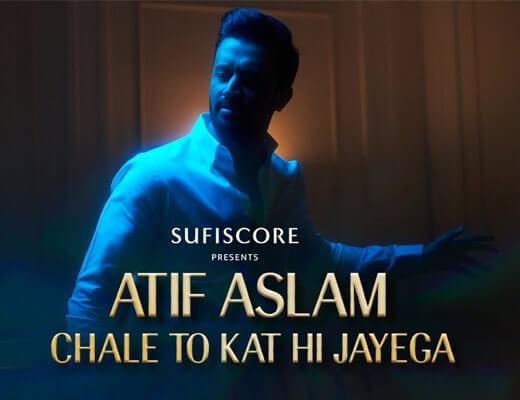 Chale To Kat Hi Jayega Lyrics – Atif Aslam