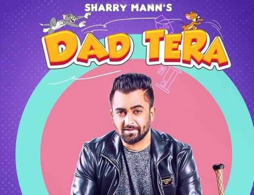 Dad Tera Lyrics – Sharry Mann