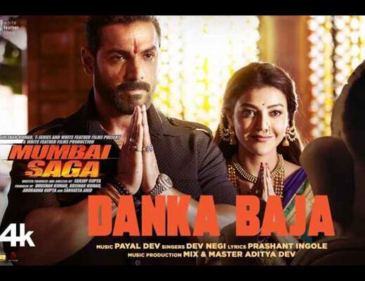 Danka Baja Lyrics – Mumbai Saga