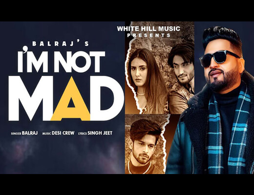 I am not Mad Lyrics – Balraj