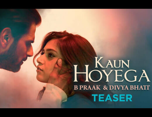 Kaun Hoyega Lyrics – B Praak & Divya Bhatt